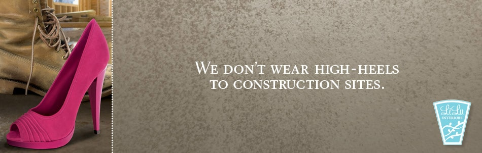 We don't wear high-heels to construction sites.