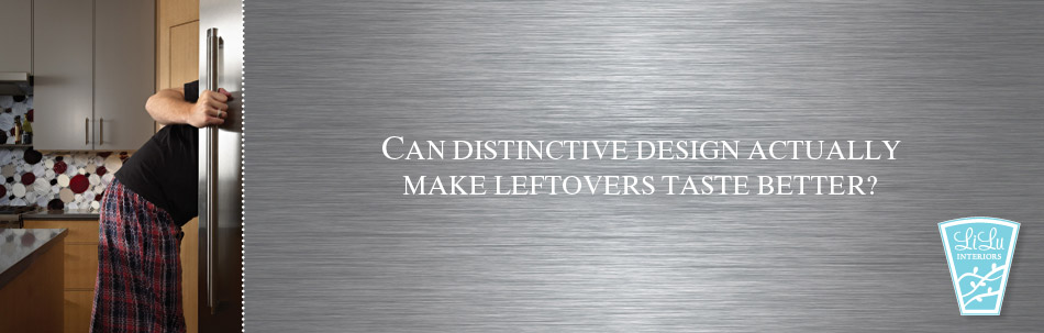 Can distinctive design actually make leftovers taste better?
