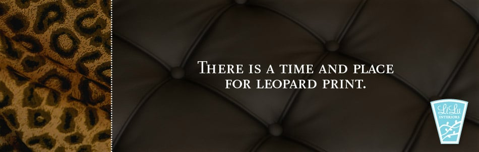 There is a time and place for leopard print.