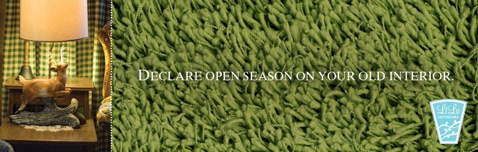 Declare open season on your old interior.