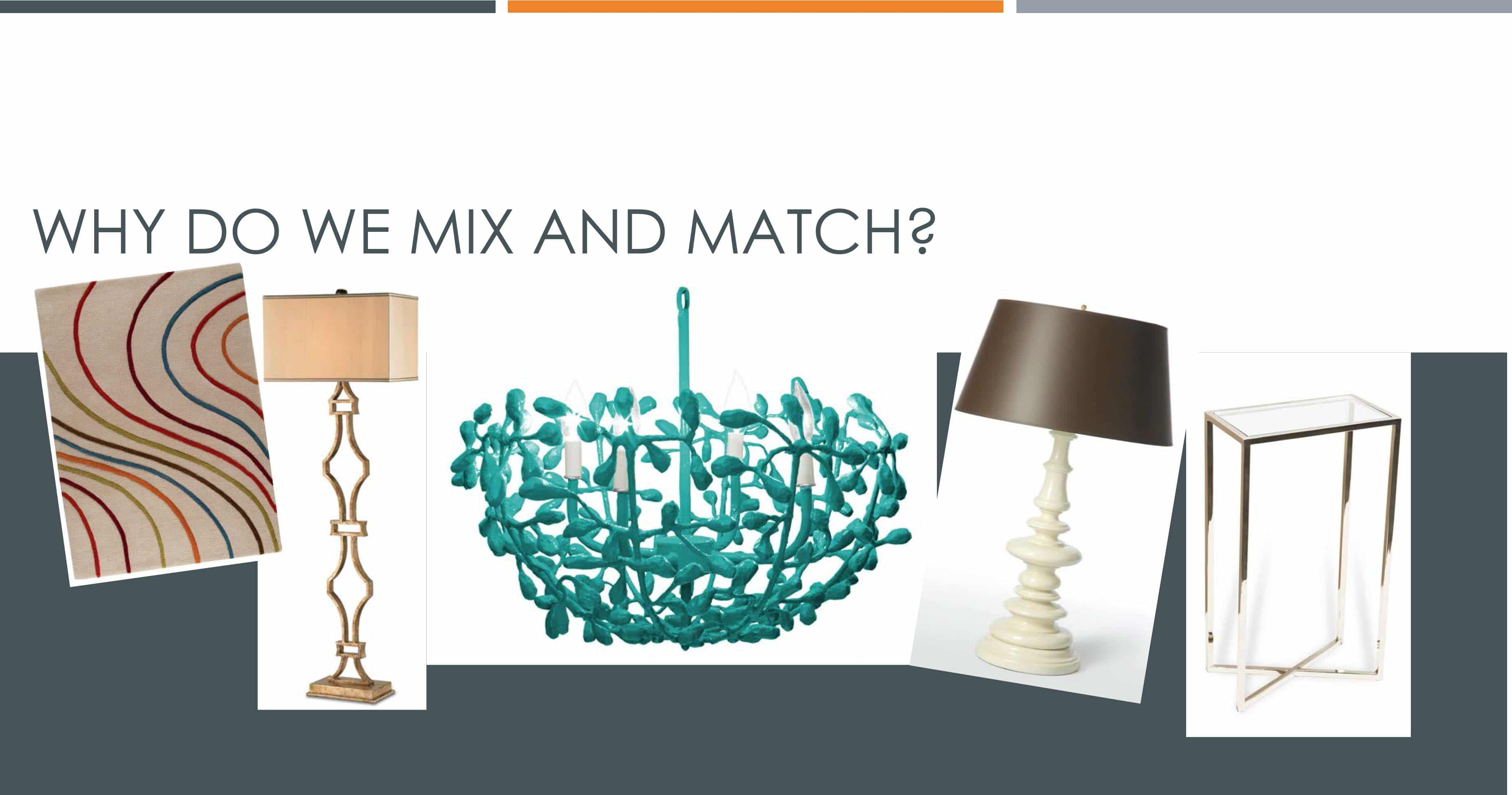 Why do we mix and match?