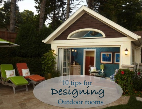 Cure for Cabin Fever-10 Tips For Designing Outdoor Rooms