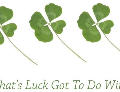 What's Luck Got To Do With It?