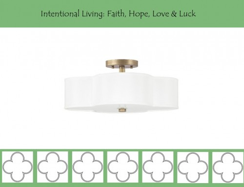 Intentional Living with Faith, Hope, Love & Luck