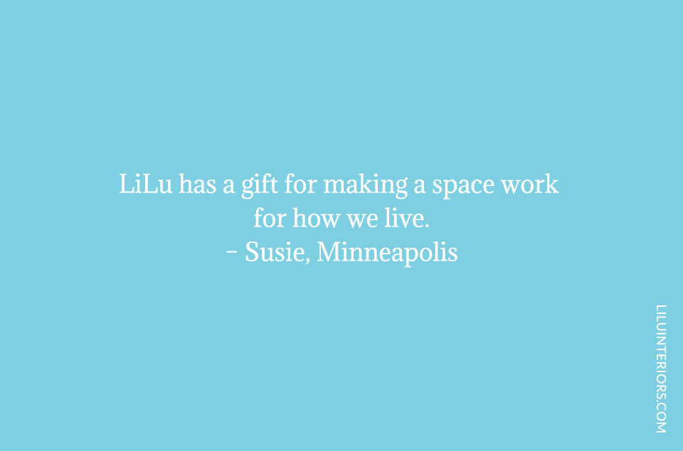 LiLu has a gift for making a space work for how we live