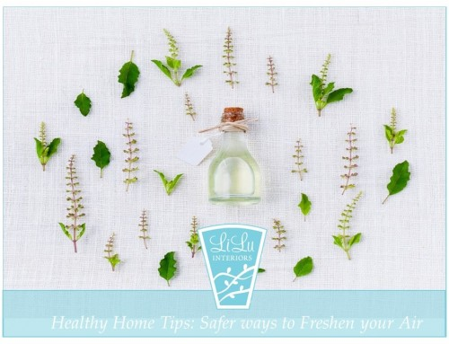 Healthy Home Tips – Safer ways to Freshen Your Air