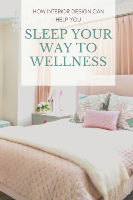 How Interior Design Can Help You Sleep Your Way To Wellness #interiordesign #bedroomdesignideas #wellness