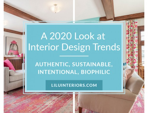A 2020 Look at Interior Design Trends-According to LiLu Interiors