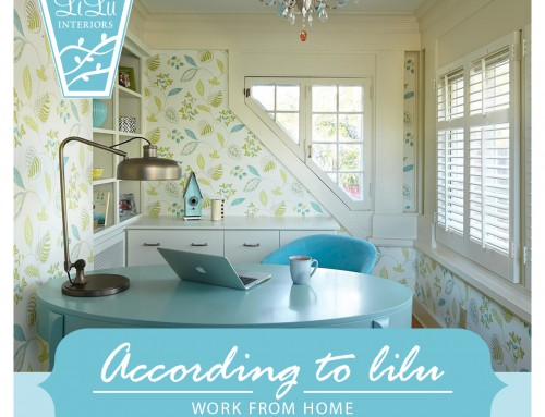 Work from Home-Home Office Design Top Tips : According to LiLu