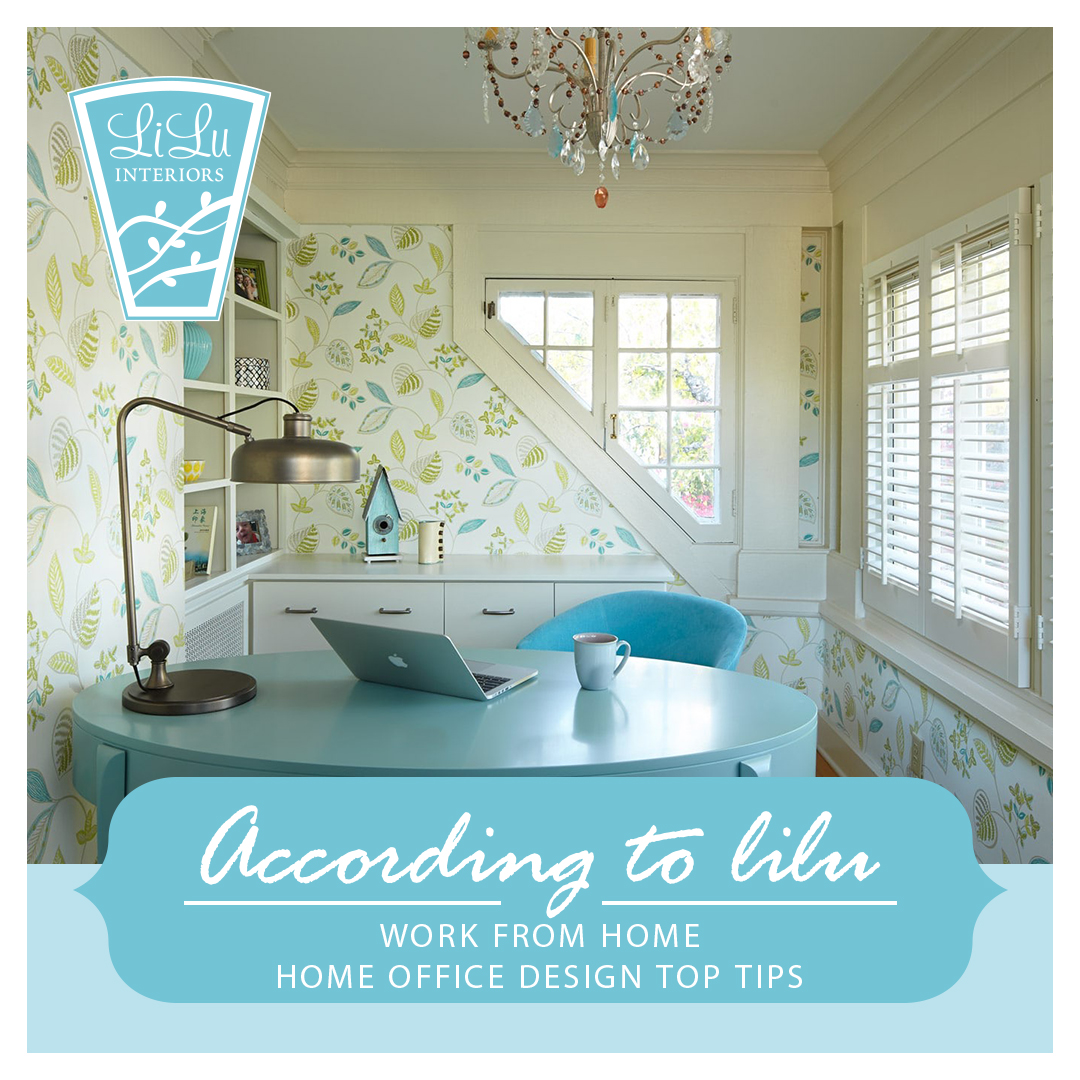 Work From Home Home Office Design Top Tips According To Lilu