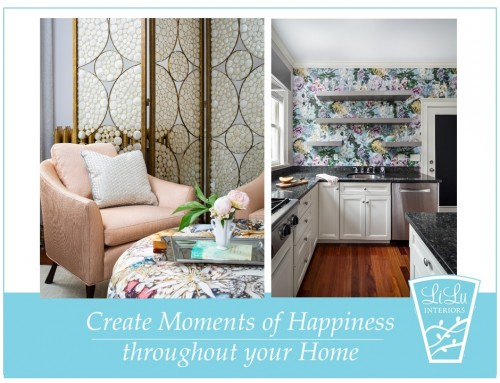 Create Moments of Happiness throughout your Home
