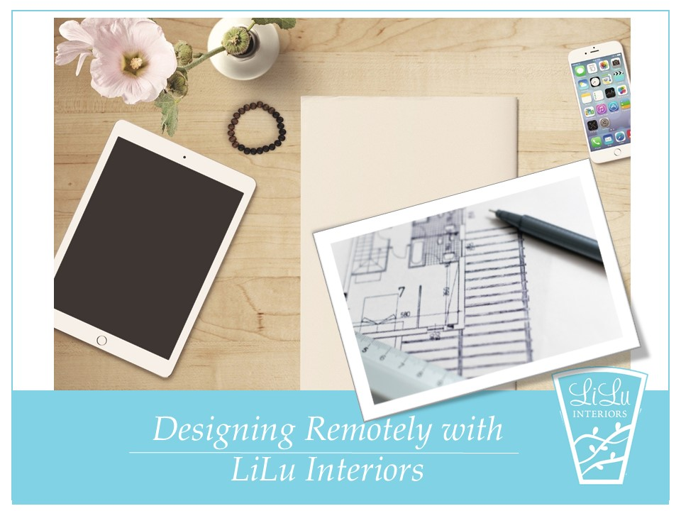 Designing Remotely with LiLu Interiors